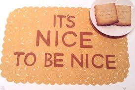be nice always nice